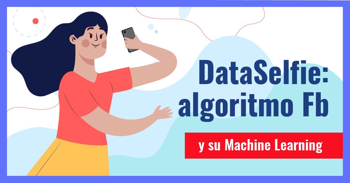 Dataselfie, el Algoritmo de Facebook
