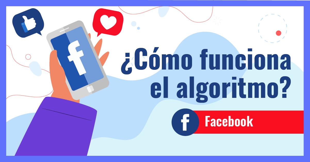 ¿Cómo funciona el algoritmo de Facebook?