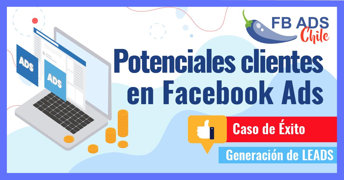 Caso de éxito en generación de lead potenciales clientes en facebook Ads